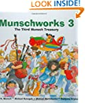 Munschworks 3: The Third Munsch Treasury