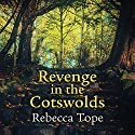 Revenge in the Cotswolds Audiobook by Rebecca Tope Narrated by Caroline Lennon