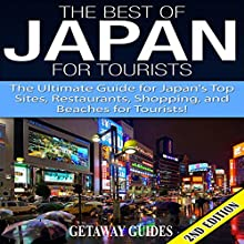 The Best of Japan for Tourists 2nd Edition: The Ultimate Guide for Japan's Top Sites, Restaurants, Shopping, and Beaches for Tourists (       UNABRIDGED) by  Getaway Guides Narrated by Millian Quinteros