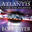 Atlantis: Battle for Atlantis (Book 6) Audiobook by Bob Mayer, Robert Doherty Narrated by Jeffrey Kafer