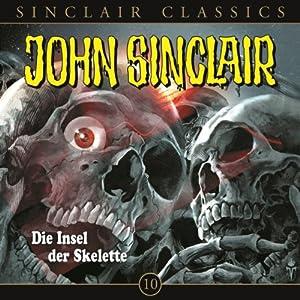 Die Insel der Skelette (John Sinclair Classics 10) Hörspiel