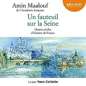 Un fauteuil sur la Seine : Quatre siècles d'histoire de France | Livre audio