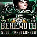 Behemoth (       UNABRIDGED) by Scott Westerfeld Narrated by Alan Cumming