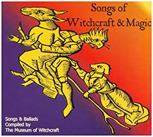 Songs Of Witchcraft And Magic