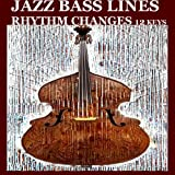 Constructing Walking Jazz Bass Lines Book II Walking Bass Lines: Rhythm Changes in 12 Keys  Upright Bass method