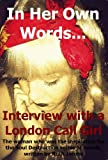 In Her Own Words... Interview with a London Call Girl