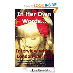 In Her Own Words... Interview with a London Call Girl (Soul Destruction)