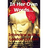 In Her Own Words... Interview with a London Call Girlby Ruth Jacobs