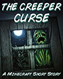 Minecraft: The Creeper Curse - A Minecraft Short Story