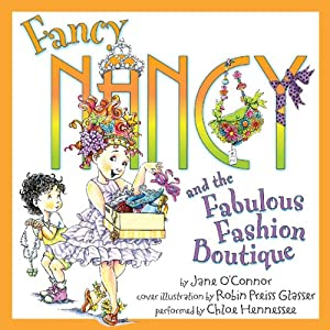 Fancy Nancy and the Fabulous Fashion Boutique | [Jane O'Connor]
