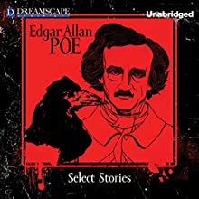 Select Stories of Edgar Allan Poe (       UNABRIDGED) by Edgar Allan Poe Narrated by Chris Lutkin