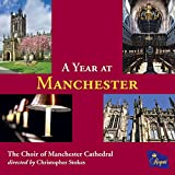 A Year at Manchester The Choir of Manchester Cathedral
