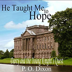 He Taught Me to Hope: Darcy and the Young Knight's Quest Audiobook