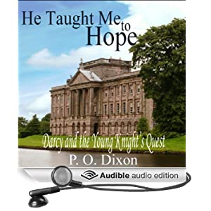 He Taught Me to Hope: Darcy and the Young Knight's Quest (Unabridged)