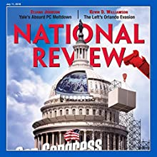 National Review - July 11, 2016 Periodical by  National Review Narrated by Mark Ashby