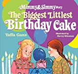 img - for Biggest Littlest Birthday Cake: A Mimmy and Simmy Story book / textbook / text book