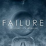 Buy FAILURE - THE HEART IS A MONSTER New or Used via Amazon