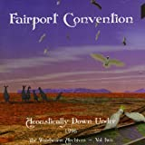 Acoustically Down Under 1996: The Woodworm Archives Vol. 2 by Fairport Convention (2005-08-09)