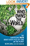 Who Owns the World: The Surprising Tr...