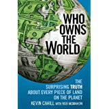 Who Owns the World: The Surprising Truth About Every Piece of Land on the Planetby Kevin Cahill