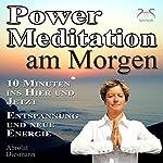 Power-Meditation am Morgen: 10 Minuten im Hier und Jetzt ankommen - Entspannung und neue Energie | Franziska Diesmann