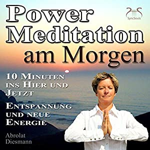 Power-Meditation am Morgen Hörbuch