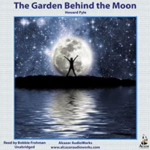 The Garden Behind the Moon: A Real Story of the Moon Angel | [Howard Pyle]