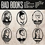 Bad Books ~ Bad Books