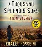A Thousand Splendid Suns: A Novel by Hosseini, Khaled Published by Simon & Schuster Audio Abridged edition (2013) Audio CD