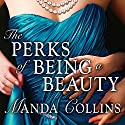The Perks of Being a Beauty Audiobook by Manda Collins Narrated by Anne Flosnik
