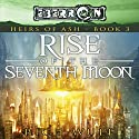 Rise of the Seventh Moon: Eberron: Heirs of Ash, Book 3 Audiobook by Rich Wulf Narrated by Marcella Rose Sciotto