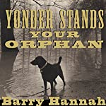 Yonder Stands Your Orphan | Barry Hannah