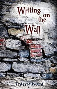 (FREE on 10/6) Writing On The Wall by Tracey Ward - http://eBooksHabit.com