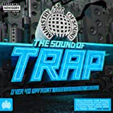 The Sound of Trap - Ministry of Sound [Explicit]