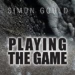 Playing the Game | Simon Gould