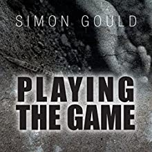 Playing the Game (       UNABRIDGED) by Simon Gould Narrated by Mathias Lenssen