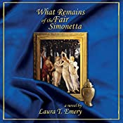 What Remains of the Fair Simonetta: Remains Series, Book 2 | Laura T. Emery