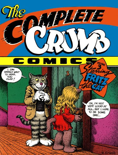 The Complete Crumb Comics Vol. 3: Starring Fritz the Cat