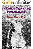14 Tennis Psychology Fundamentals - Think like a Pro (English Edition)