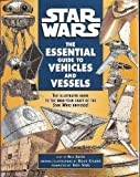 Star Wars: The Essential Guide to Vehicles and Vessels (0590023616) by Bill Smith