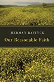 Our Reasonable Faith (080286273X) by Herman Bavinck