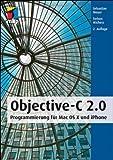 Objective-C 2.0: Programmierung für Mac OS X und iPhone (mitp Professional)