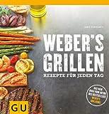 Weber's Grillen: Rezepte f�r jeden Tag (GU Weber Grillen)