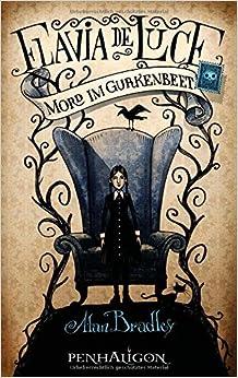 Flavia de Luce - Mord im Gurkenbeet: 9783764530273: Amazon.com: Books