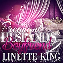 Pregnant by Your Husband's Boyfriend 2 Audiobook by Linette King Narrated by Cee Scott