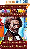 Narrative of the life of Frederick Douglass: written by Frederick Douglass himself + Illustrated + Unabridged + FREE Give Aways