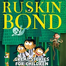 Great Stories for Children Audiobook by Ruskin Bond Narrated by Adnan Kapadia