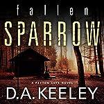 Fallen Sparrow | D. A. Keeley