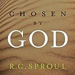 Chosen by God | R. C. Sproul