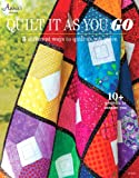 Quilt it as You Go: 5 Different Ways to Quilt as You Piece (Annies Quilting)